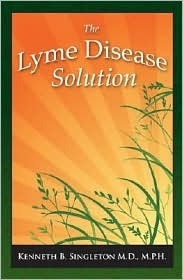 The Lyme Disease Solution by Kenneth B. Singleton