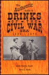 The Authentic Guide To Drinks Of The Civil War Era, 1853 1873
