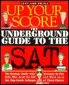 Up Your Score: The Underground Guide to the SAT