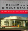 Pump and Circumstance: Glory Days of the Gas Station