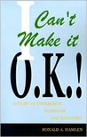 I Can't Make It O.K.!: A Story of Depression, Marriage, and Discovery