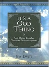 It's a God Thing: And Other Popular Christian Misconceptions