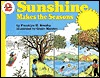Sunshine Makes the Seasons by Franklyn Mansfield Branley