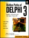 Hidden Paths of Delphi 3: Experts, Wizards and the Open Tools API [With CDROM]