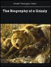 The Biography of a Grizzly