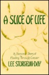 Slice of Life: A Personal Story of Healing Through Cancer
