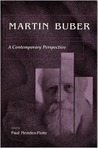 Martin Buber: A Contemporary Perspective : Proceedings of an International Conference Held at the Israel Academy of Sciences and Humanities (Martin Buber Library)