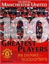 The Official Manchester United 100 Greatets Players