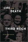 Life and Death in the Third Reich by Peter Fritzsche