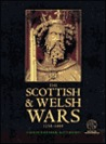 The Scottish and Welsh Wars 1250-1400: With visitor information