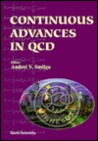Proceedings of the Conference on Continuous Advances in Qcd: Theoretical Physics Institute University of Minnesota, Minneapolis, USA 18-20 February