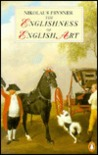 The Englishness of English Art: An Expanded and Annotated Version of the Reith Lectures Broadcast in October and November 1955 (Penguin Art & Architecture)