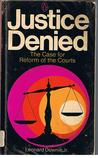 Justice Denied:  The Case for Reform of the Courts