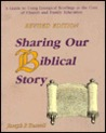 Sharing Our Biblical Story: A Guide to Using Liturgical Reading as the Core of Church & Family Educatio