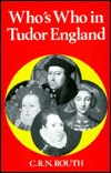 Who's Who in Tudor England by C.R.N. Routh