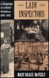 Lady Inspectors: The Campaign for a Better Workplace, 1893-1921
