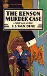 The Benson Murder Case (A Philo Vance Mystery #1)