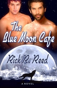 The Blue Moon Cafe by Rick R. Reed