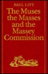 The Muses, the Masses, and the Massey Commission
