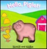 Hello, Piglet! : Squeeze-and-Squeak Books