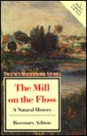 The Mill on the Floss: A Natural History