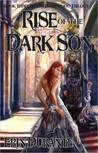 Rise of the Dark Son (Damewood Trilogy, #3)