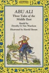 Abu Ali: Three Tales of the Middle East (Ready-To-Read)