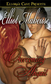 Overcoming Abigail by Elliot Mabeuse