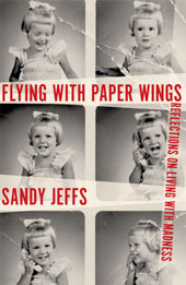 Flying with Paper Wings by Sandy Jeffs