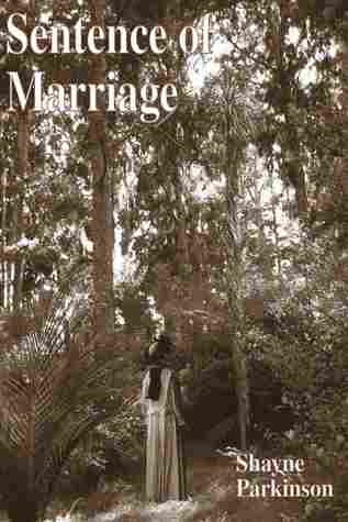 Sentence of Marriage by Shayne Parkinson