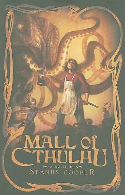 The Mall of Cthulhu by Seamus Cooper