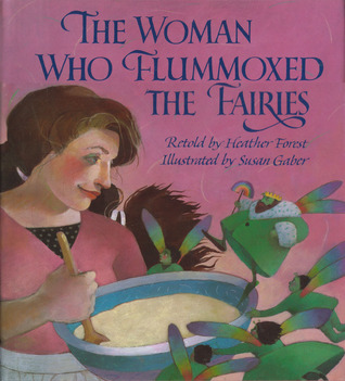 The Woman Who Flummoxed the Fairies by Heather Forest