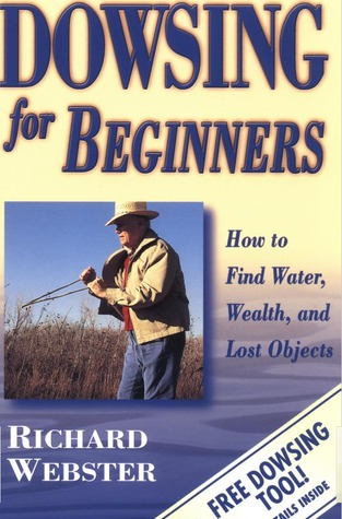 dowsing for beginners how to find water wealth and lost objects by richard webster reviews. Black Bedroom Furniture Sets. Home Design Ideas