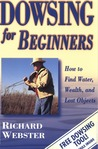 Dowsing for Beginners: How to Find Water, Wealth, and Lost Objects