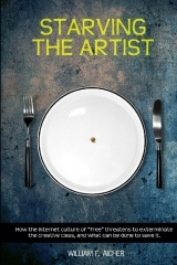 Starving the Artist by William F. Aicher