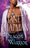 Dragon Warrior by Janet Chapman