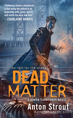 Dead Matter by Anton Strout