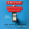 Switch: How to Change Things When Change Is Hard (Audiobook)