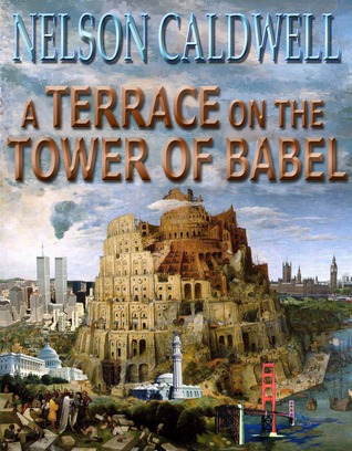 A terrace on the tower of babel by nelson caldwell for The terrace book