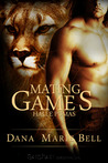 Mating Games by Dana Marie Bell