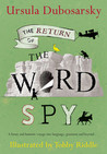 The Return of the Word Spy: A Funny and Fantastic Voyage into Language, Grammar and Beyond