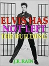 Elvis Has Not Left the Building