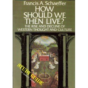 How Should We Then Live [Study Guide]
