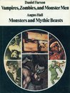 Vampires, Zombies, and Monster Men / Monsters and Mythic Beasts