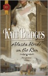 Alaska Bride On the Run (Alaska, #4)