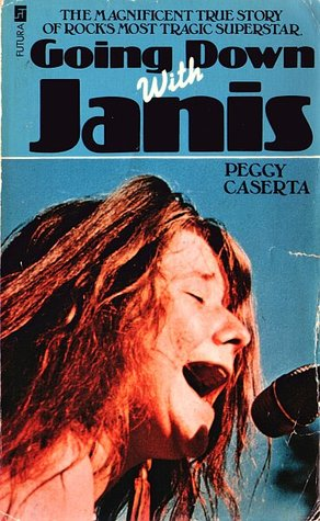 Going Down With Janis by Peggy Caserta