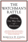 The Watchman's Rattle: A New Way to Understand Complexity, Collapse, and Correction