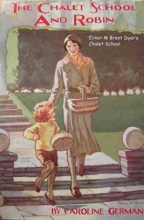 The Chalet School and Robin by Caroline German
