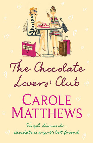 The Chocolate Lovers' Club by Carole Matthews