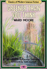 Greener Than You Think (Classics of Modern Science Fiction 10)